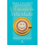 O Caminho da Felicidade - Max Lucado
