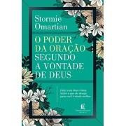 O poder da oração segundo a vontade de Deus - Stormie Omartian