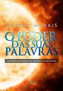 O Poder das Suas Palavras - Robert Morris