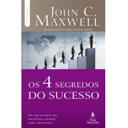 Os 4 segredos do sucesso - John C. Maxwell