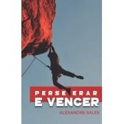 Perseverar e Vencer - Alexandre Sales
