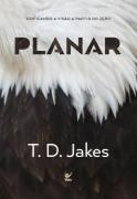 Planar - T. D. Jakes