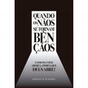 Quando os nãos se tornam bençãos - Marcelo Bigardi