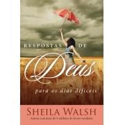 Respostas de Deus Para os Dias Difíceis - Sheila Walsh