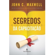 Segredos da Capacitação - John C. Maxwell