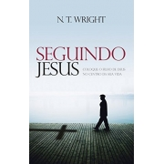 Seguindo Jesus  -  N.T. Wright