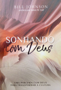 Sonhando com Deus - Bill Johnson