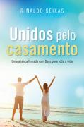 Unidos pelo Casamento - Rinaldo Seixas