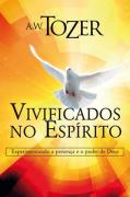 Vivificados no Espírito - A.W. Tozer
