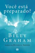 Você está preparado? - Billy Graham