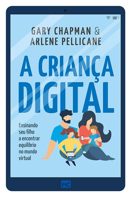 A criança digital - Gary Chapman, Arlene Pellicane