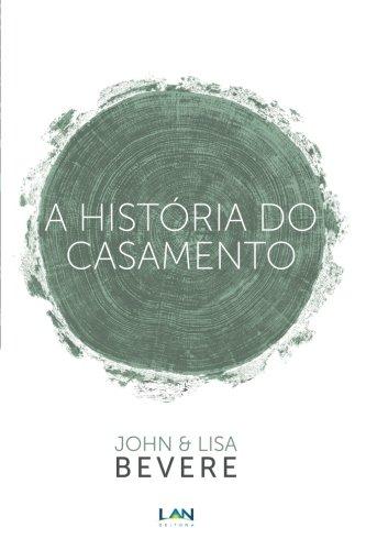 A História do Casamento - John e Lisa Bevere