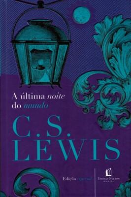 A última noite do mundo - C.S. LEWIS