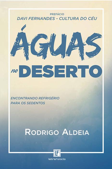 Águas no Deserto - Rodrigo Aldeia