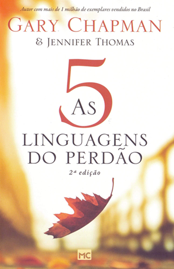 As 5 linguagens do Perdão- Gary Chapman