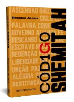 Código Shemitah - Rodrigo Aldeia