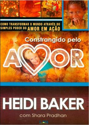 Constrangido Pelo Amor - Heidi Baker