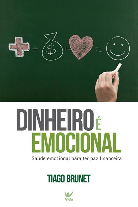 Dinheiro é Emocional - Tiago Brunet