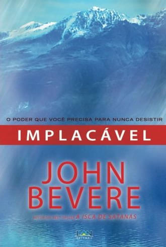 Implacável - John Bevere