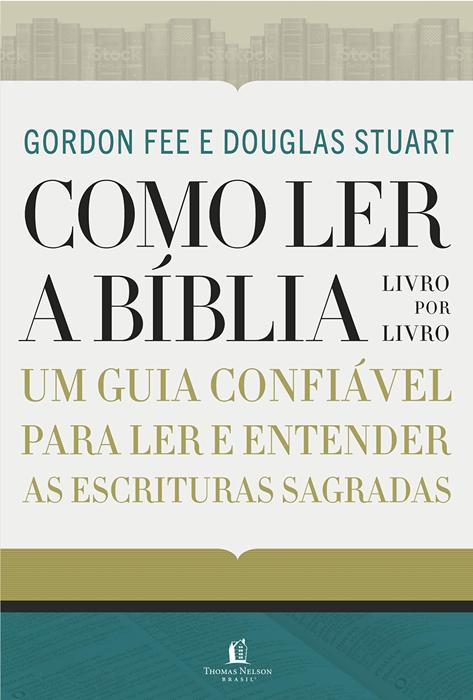 Livro Como Ler A Bíblia Livro Por Livro - Gordon D. Fee