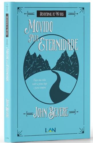 Movido Pela Eternidade (Devocional) - John Bevere