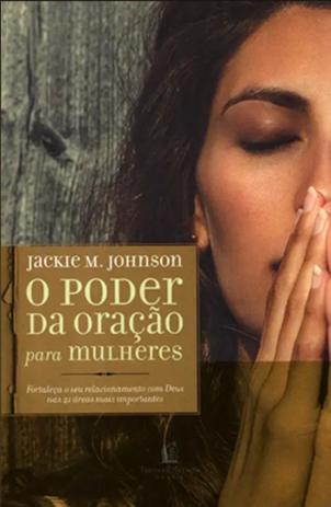 O Poder da Oração para Mulheres - Jackie M. Johnson