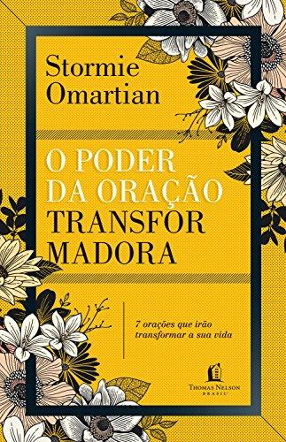 O poder da oração transformadora - Stormie Omartian