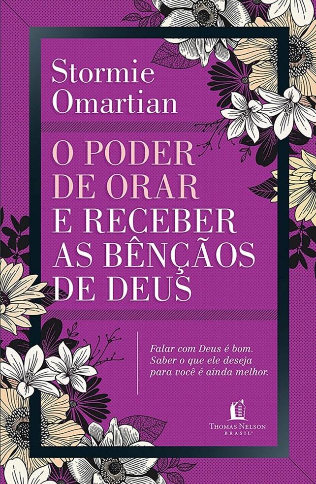 O poder de orar e receber as bênçãos de Deus - Stormie Omartian