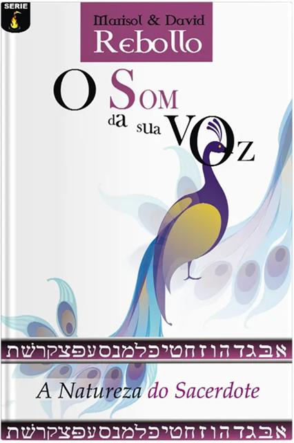 O Som Da Sua Voz | A Natureza Do Sacerdote - David e Marisol Rebollo