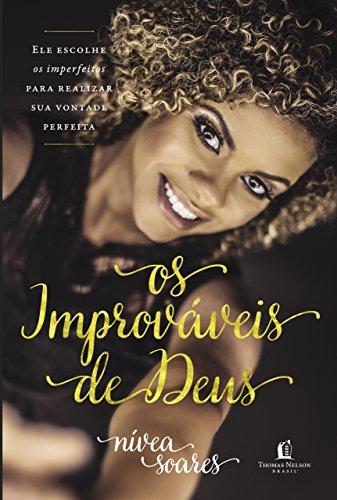 Os improváveis de Deus - Nívea Soares