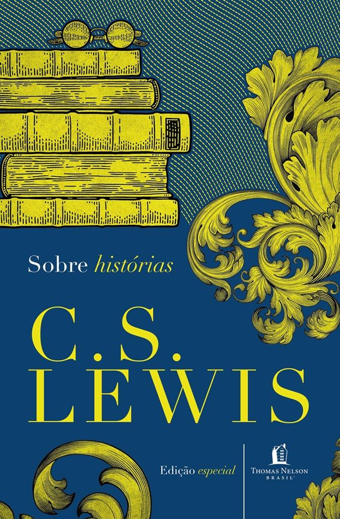 Sobre histórias - C.S. LEWIS