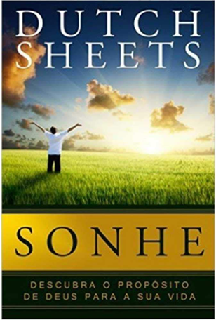 Sonhe - Dutch Sheets