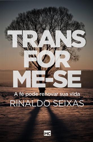 Transforme-se  - Rinaldo Seixas