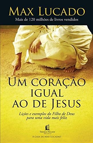 Um Coração igual o de Jesus - Max Lucado
