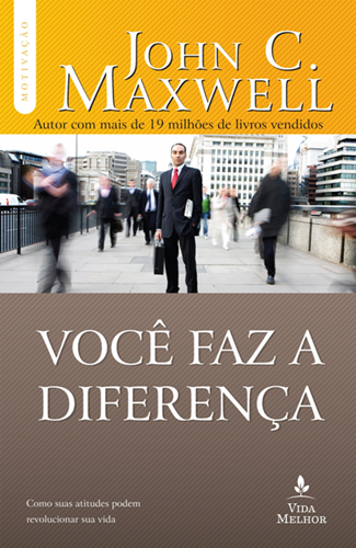 Você faz a diferença - John C. Maxwell