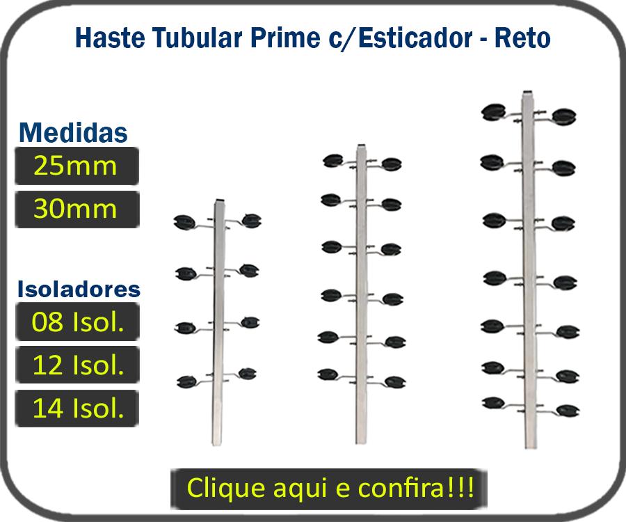 Haste Tubular Prime 25mm e 30mm - Reto - C/ Esticador, e Isolador Castanha