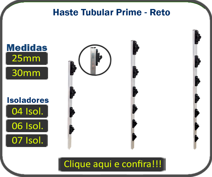 Haste Tubular (Prime) Reto- 25mm e 30mm Isolador W
