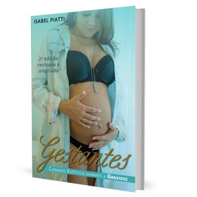 Livro Gestantes - Cuidados Estéticos durante a Gravidez - 2ed - Isabel Luiza Piatti | Buona Vita