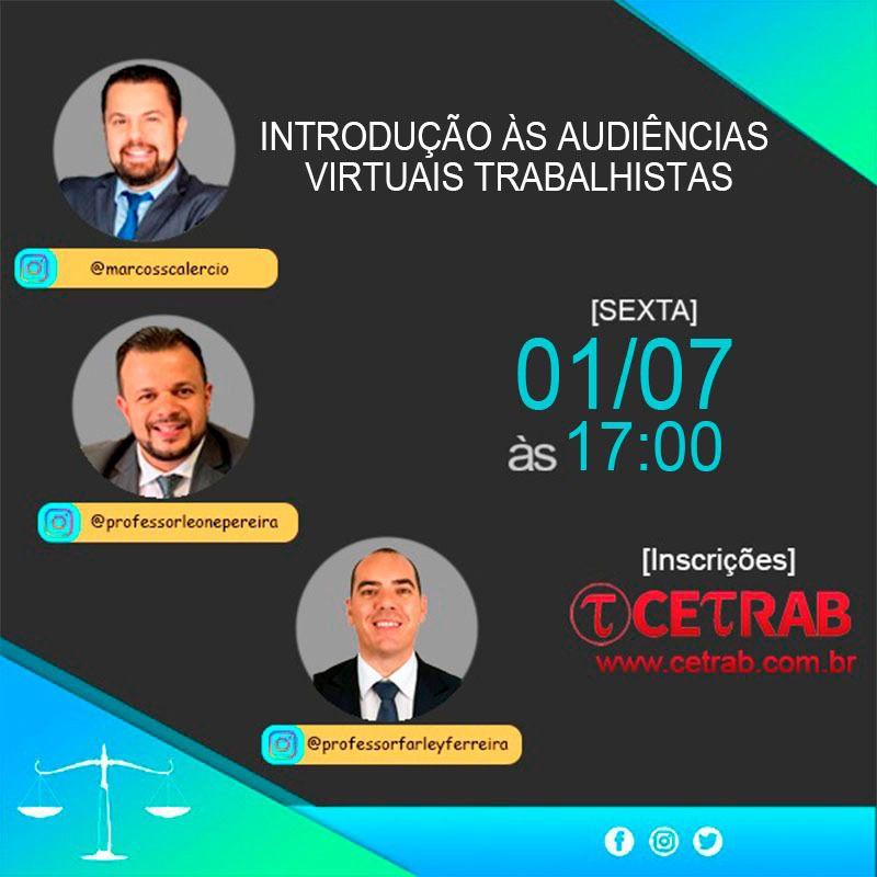 01/07 - 17h - Introdução à audiência virtual trabalhista  - CETRAB