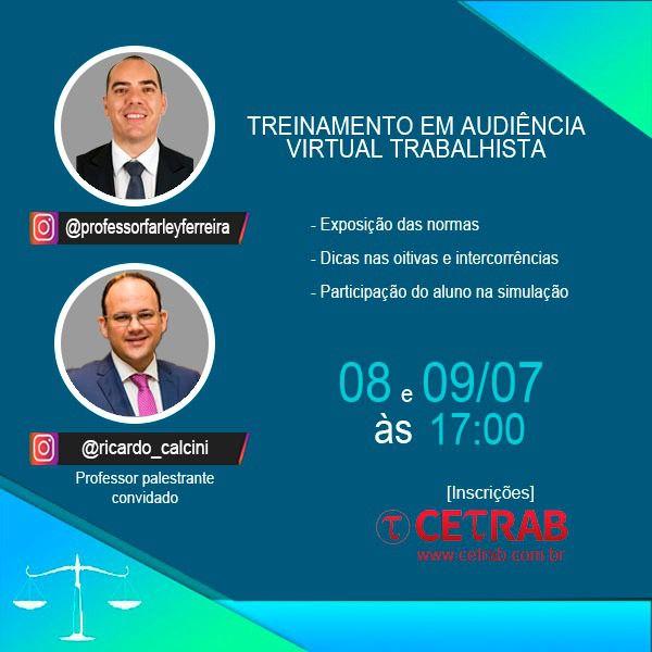 08 e 09/07 - 17h - Treinamento em audiência virtual trabalhista - Palestra Prof. Ricardo Calcini  - CETRAB