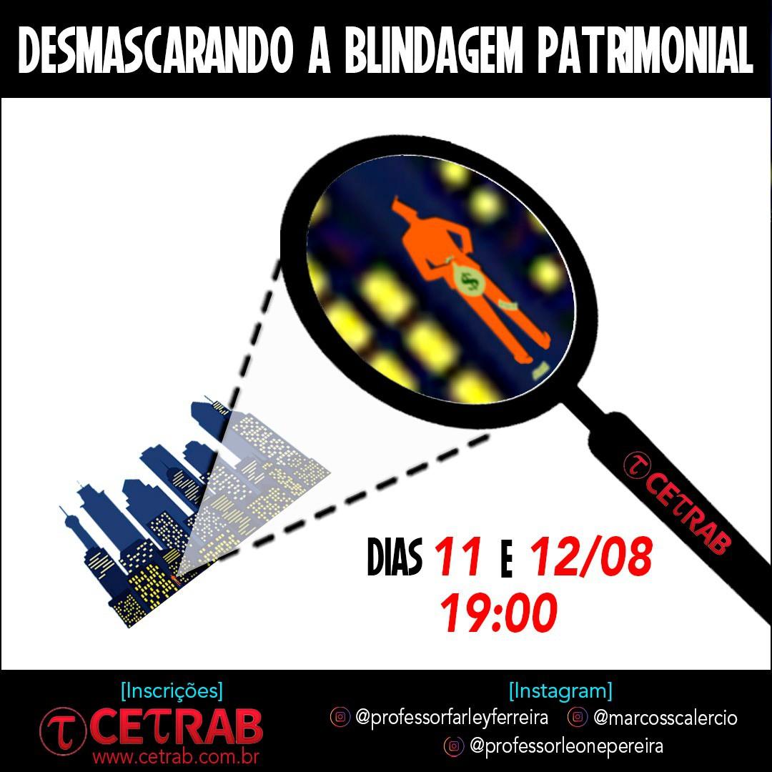 11 e 12/08 - 19h - Desmascarando a blindagem patrimonial  - CETRAB