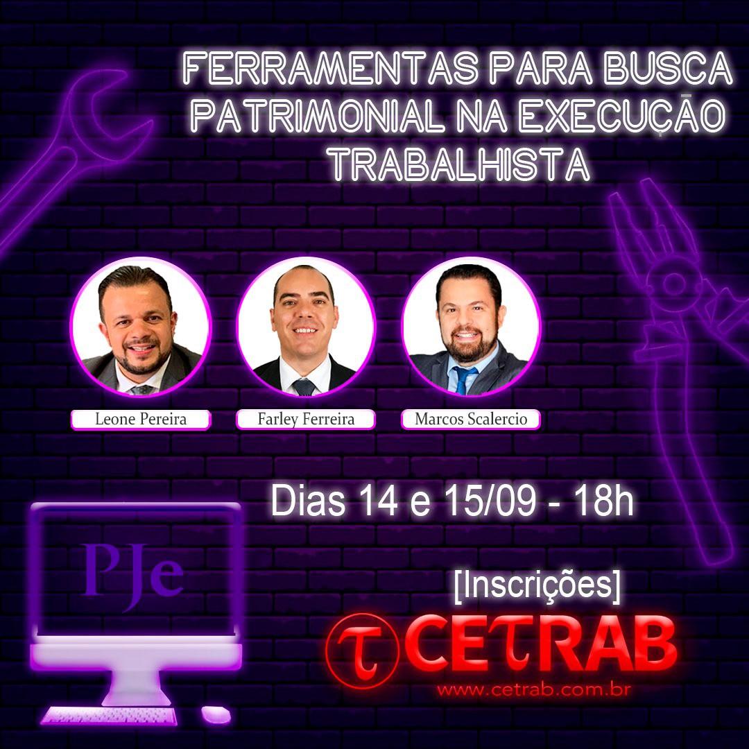 14 e 15/09 - 18h - Ferramentas para busca patrimonial na execução trabalhista  - CETRAB
