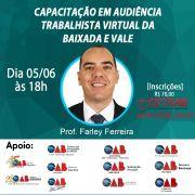 05/06 - 18h - Capacitação em Audiência Trabalhista Virtual da Baixada e Vale