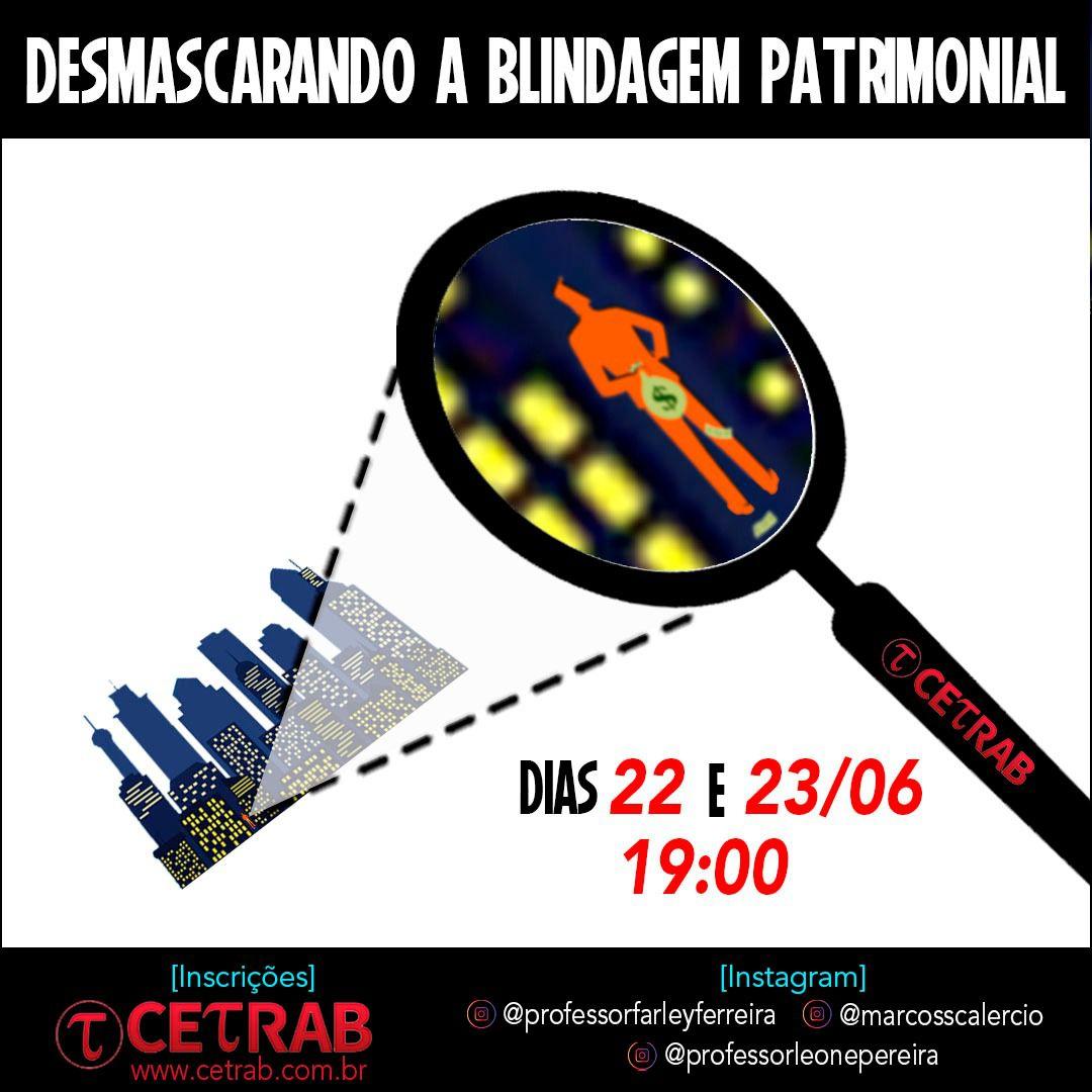 22 e 23/06 - 19h - Desmascarando a blindagem patrimonial  - CETRAB