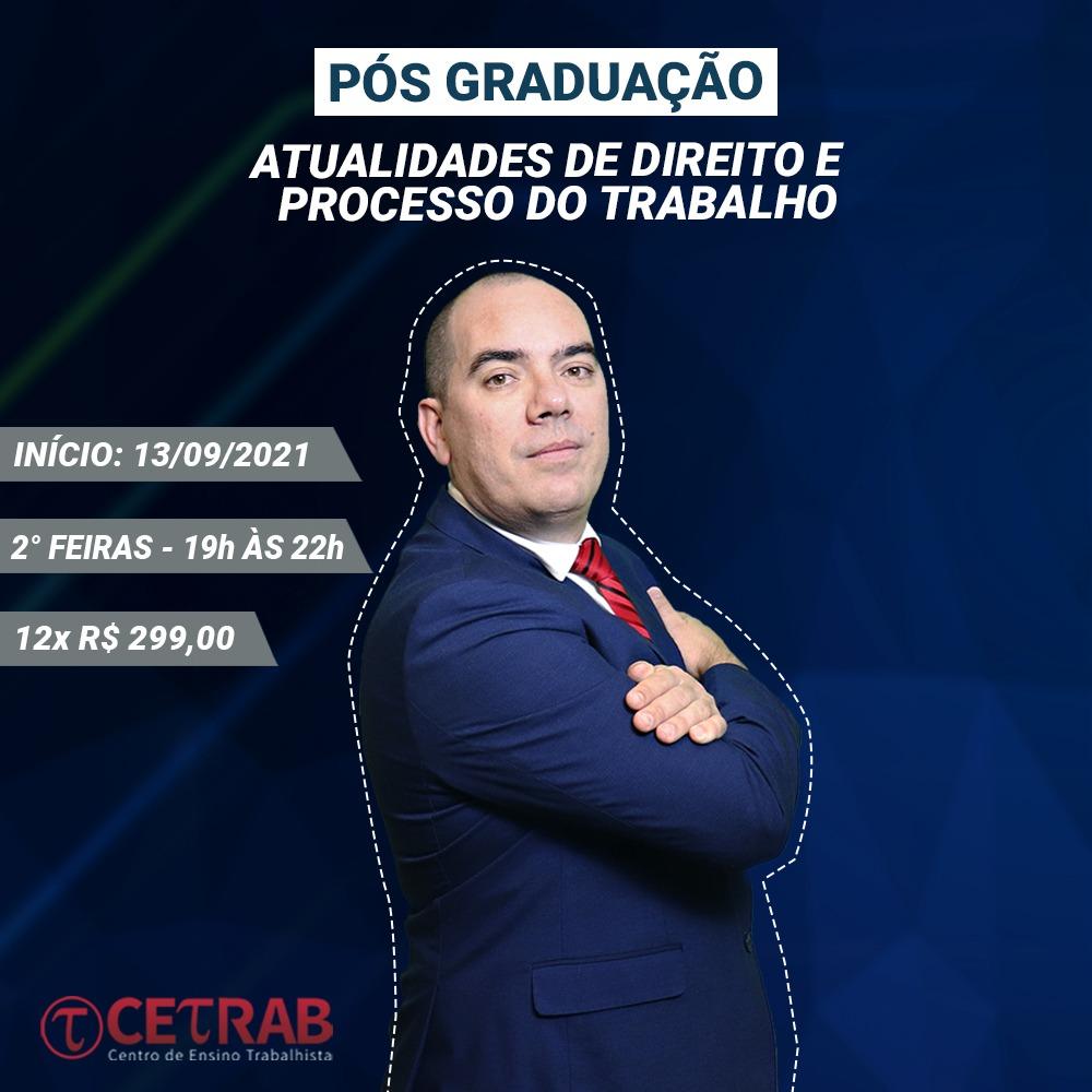 Matrícula: Pós-graduação em Atualidades de Direito e Processo do Trabalho  - CETRAB