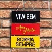 """Placa de MDF """"Viva bem, Ame Muito..."""" Suspensa"""