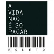"""Placa Decorativa Retangular """"A Vida Não é Só Pagar Boletos"""""""