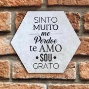 "Placa Decorativa Hexagonal ""Sinto Muito, Me Perdoe, Te Amo, Sou Grato"""