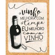 """Placa Decorativa Retangular """"O Vinho Melhora Com o Tempo"""""""