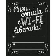 """Placa Decorativa Retangular Lousa """"Casa Comida e WI-fi Liberada!"""""""